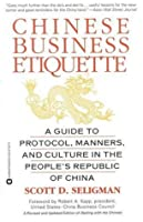 "Chinese Business Etiquette: A Guide to Protocol, Manners, and Culture in the People's Republic of China (A Revised and Updated Edition of ""Dealing with the Chinese"")"