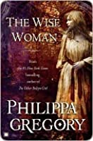 The Wise Woman: A Novel