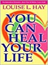 You Can Heal Your...