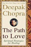 The Path to Love: Spiritual Strategies for Healing