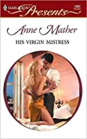 His Virgin Mistress (Greek Tycoons)