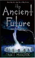 The Ancient Future: The Dark Age (The Ancient Future, #1)