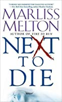 Next to Die (SEAL Team 12, #4)