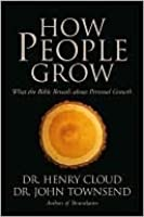How People Grow: What the Bible Reveals About Personal Growth