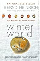 Winter World: The Ingenuity of Animal Survival