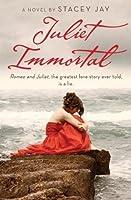 Juliet Immortal (Juliet Immortal #1)