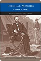 Personal Memoirs of Ulysses S Grant, Includes Both Volumes