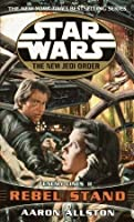 Rebel Stand (Star Wars: The New Jedi Order, #12) (Star Wars: Enemy Lines, #2)