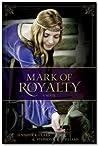 Mark of Royalty by Jennifer K. Clark