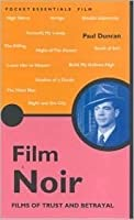 Film Noir: Films of Trust and Betrayal by Paul Duncan