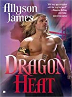 Dragon Heat (Dragon, #1)