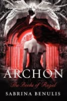 Archon The Books Of Raziel 1 By Sabrina Benulis border=