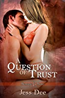 A Question of Trust (Menage and More Anthology #2)