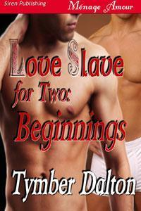 Beginnings (Love Slave for Two, #0.5)