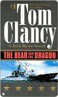 The Bear and the Dragon (John Clark, #3; Jack Ryan Universe, #11)