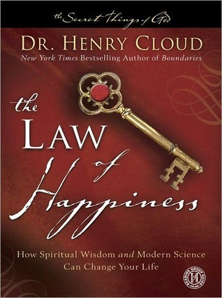 The Law of Happiness: How Spiritual Wisdom and Modern Science Can Change Your Life (The Secret Things of God)