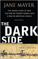 The Dark Side by Jane Mayer