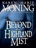 Beyond the Highland Mist (Highlander, #1)