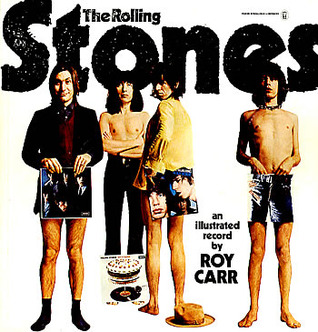 The Rolling Stones: An Illustrated Record by Roy Carr
