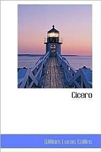 Cicero: Ancient Classics for English Readers