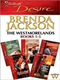 The Westmoreland Series Books 1-5: Delaney's Desert Sheikh / A Little Dare / Thorn's Challenge / Stone Cold Surrender / Riding the Storm