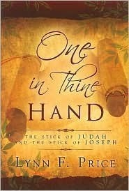 One in Thine Hand: The Stick of Judah and the Stick of Joseph