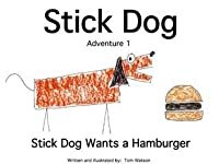 Stick Dog Wants a Hamburger