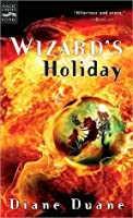 Wizard's Holiday (Young Wizards, #7)