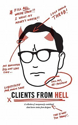 Clients From Hell: A collection of anonymously-contributed client horror stories from designers