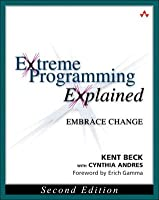 Extreme Programming Explained: Embrace Change (The XP Series)