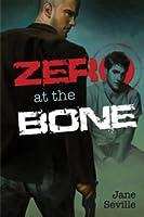 Zero at the Bone (Zero at the Bone, #1)