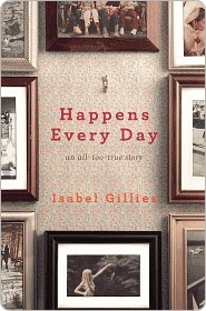 Happens Every Day An All Too True Story By Isabel Gillies