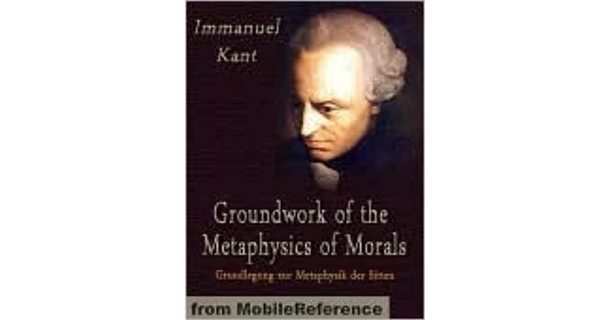 a critique of kants groundwork of the metaphysics of morals Immanuel kant groundwork of the metaphysics of morals translatedandeditedby mary gregor and jens timmermann university of st andrews translation revisedby.