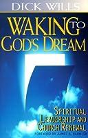 Waking to God's Dream: Spiritual Leadership and Church Renewal