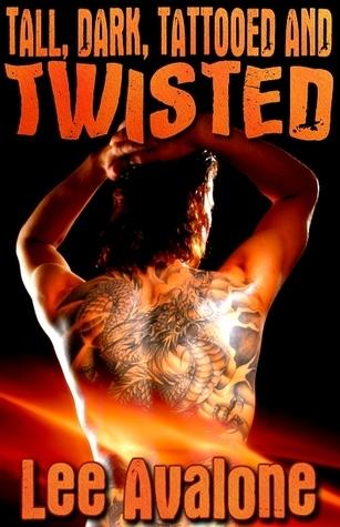 Tall, Dark, Tattooed And Twisted