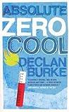 Absolute Zero Cool by Declan Burke