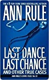 Last Dance, Last Chance by Ann Rule