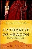 Katharine of Aragon (Tudor Saga 2-4)