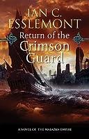 Return of the Crimson Guard (Novels of the Malazan Empire, #2)