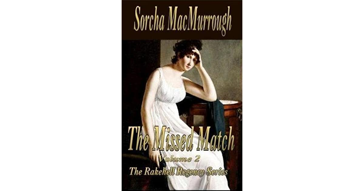 The Missed Match (The Rakehell Regency Romance Series Book 2)