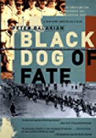 analysis of black dog of fate An essential american story of the author's upbringing as the child of armenian immigrants—and of his gradual discovery of an entire culture's genocide at the hands.