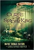 Curse of the Spider King (The Berinfell Prophecies, #1)