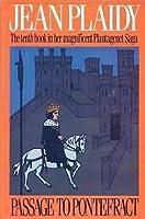 Passage to Pontefract: (Plantagenet Saga)