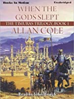 When the Gods Slept (Tales of the Timuras Series #1)