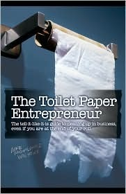 The Toilet Paper Entrepreneur by Mike Michalowicz