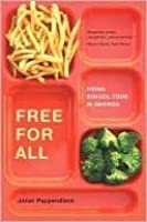 Free for All: Fixing School Food in America (California Studies in Food and Culture, 28)