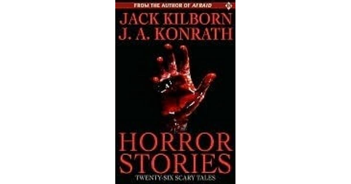 Horror Stories by Jack Kilborn