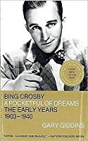 Bing Crosby: A Pocketful of Dreams-the Early Years, 1903-1940