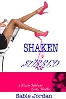 Shaken and Stirred (Kizzie Baldwin Erotic Thriller, #1)