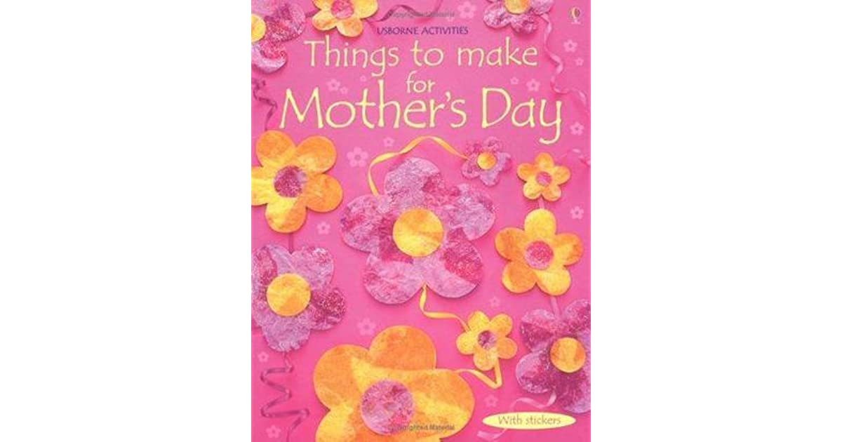 Things To Make For Mother 39 S Day By Rebecca Gilpin